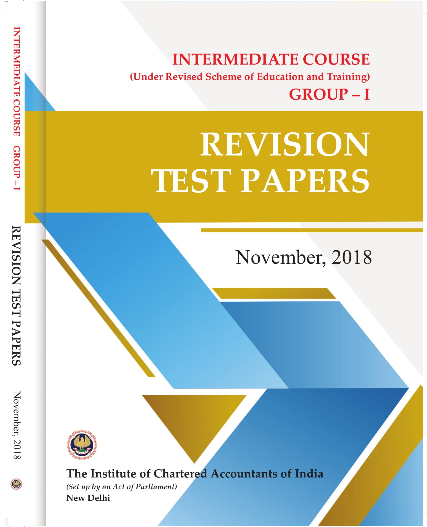 Intermediate Course (Under Revised Scheme of Education and Training) - Group - I - Revision Test Papers - November, 2018