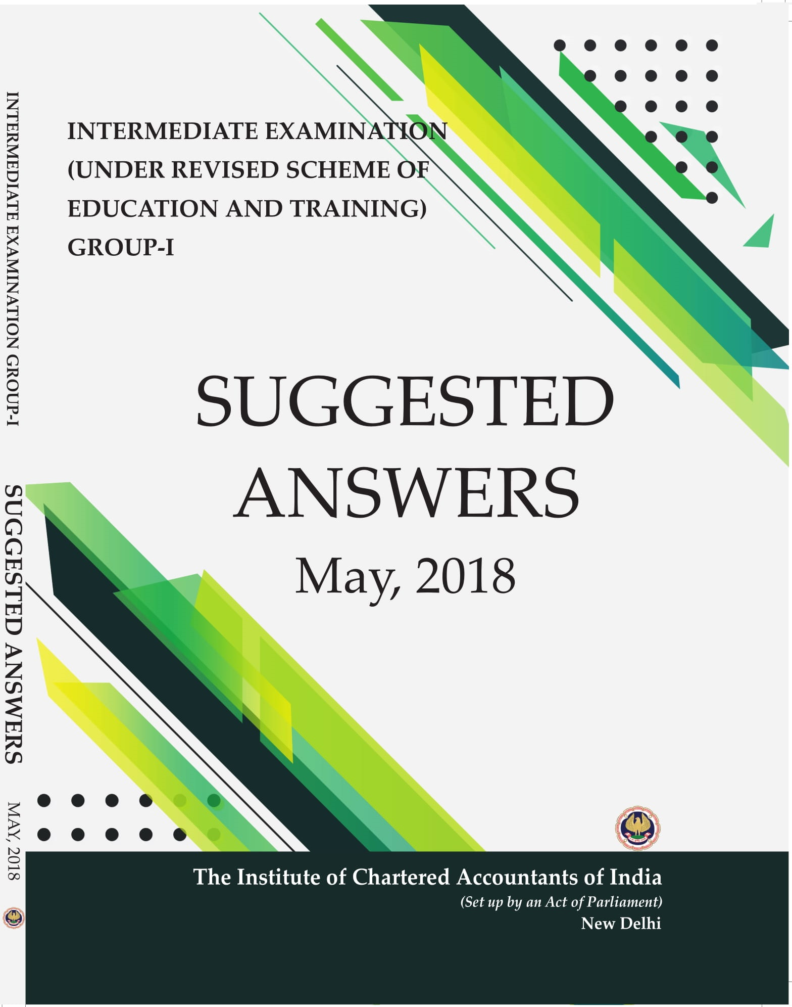 Intermediate Examination (Under Revised Scheme of Education and Training) Group-1 Suggested Answers May, 2018