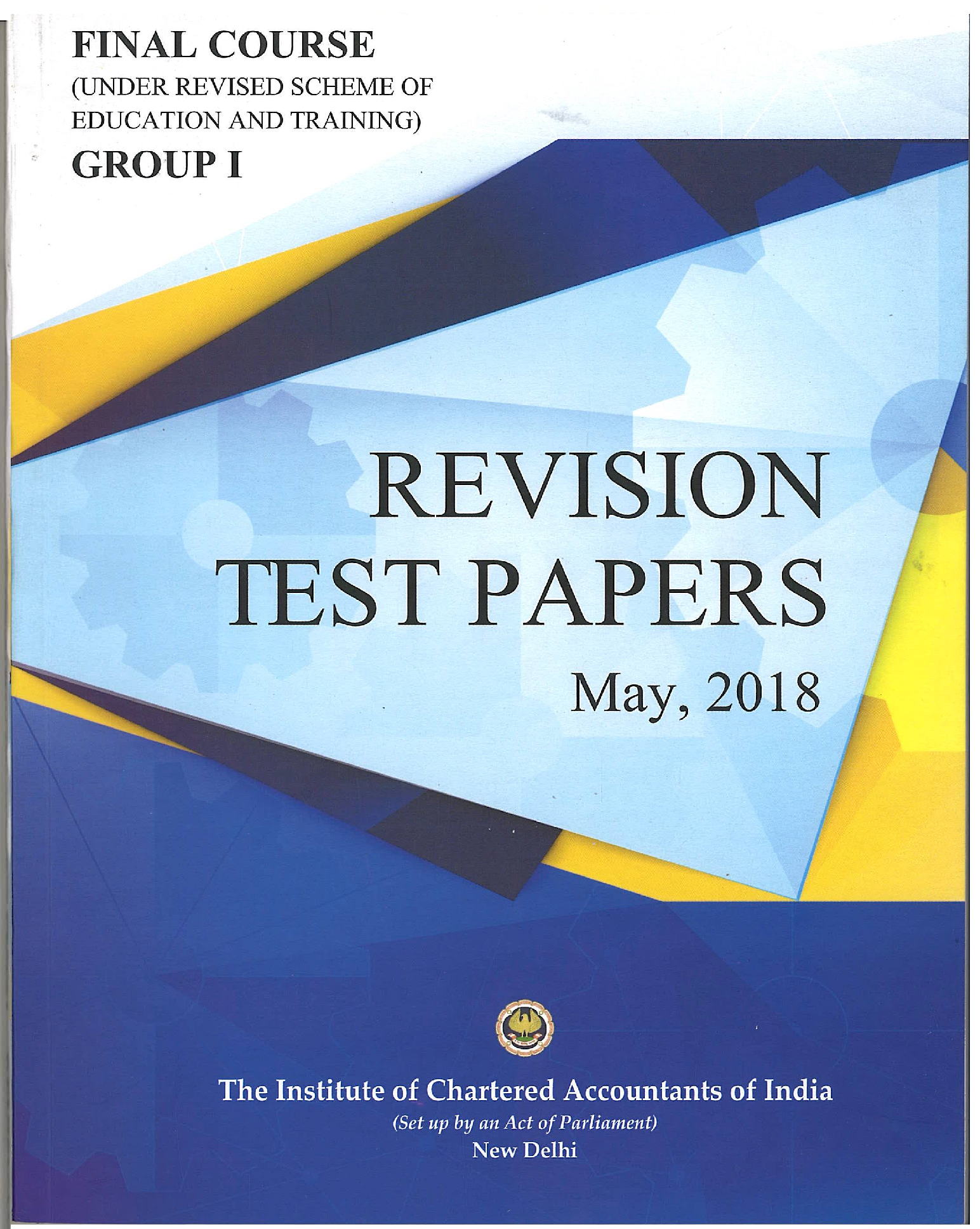 Final Course (Under New Scheme) Revision Test Papers Group - I May, 2018
