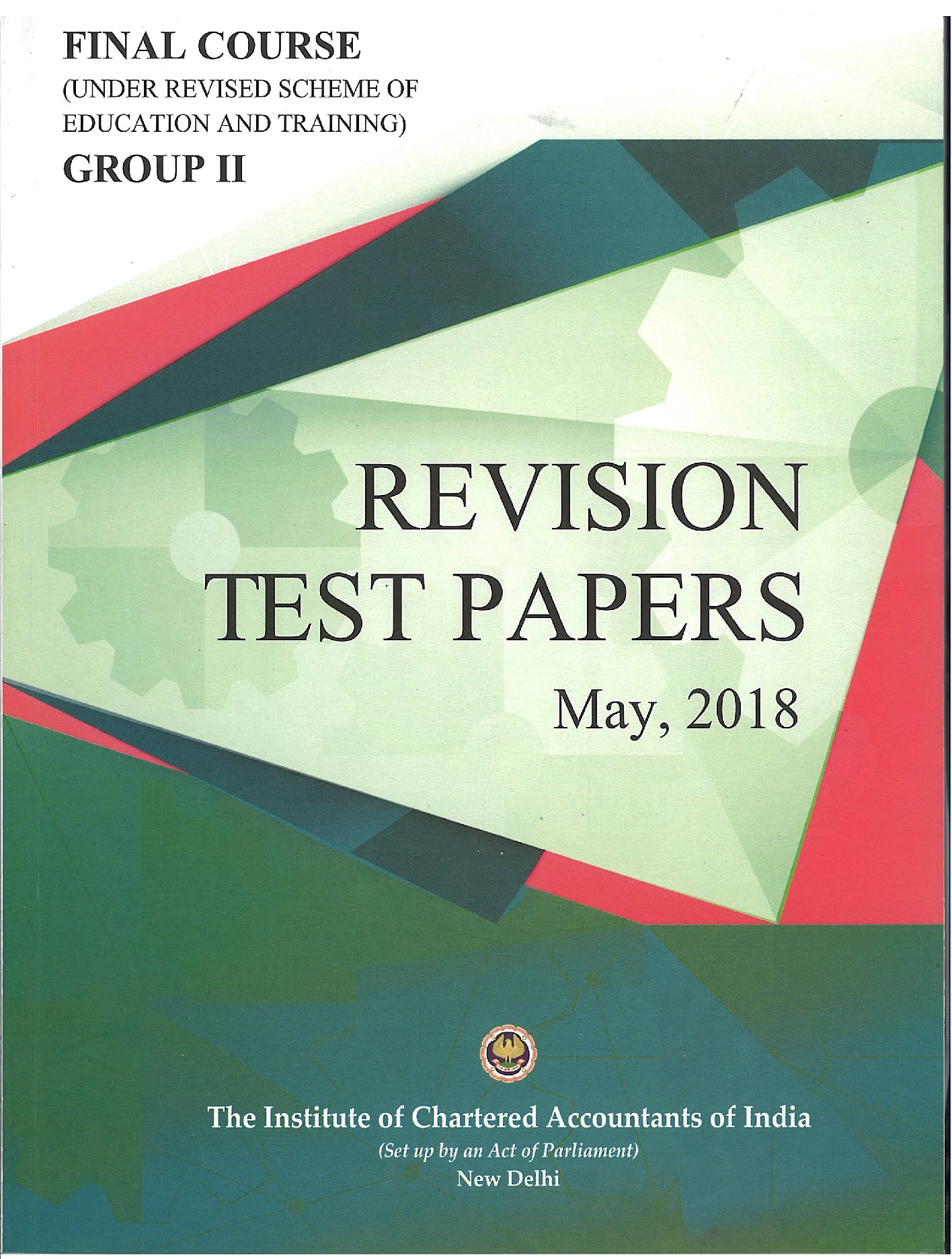 Final Course (Under New Scheme) Revision Test Papers Group - II May, 2018