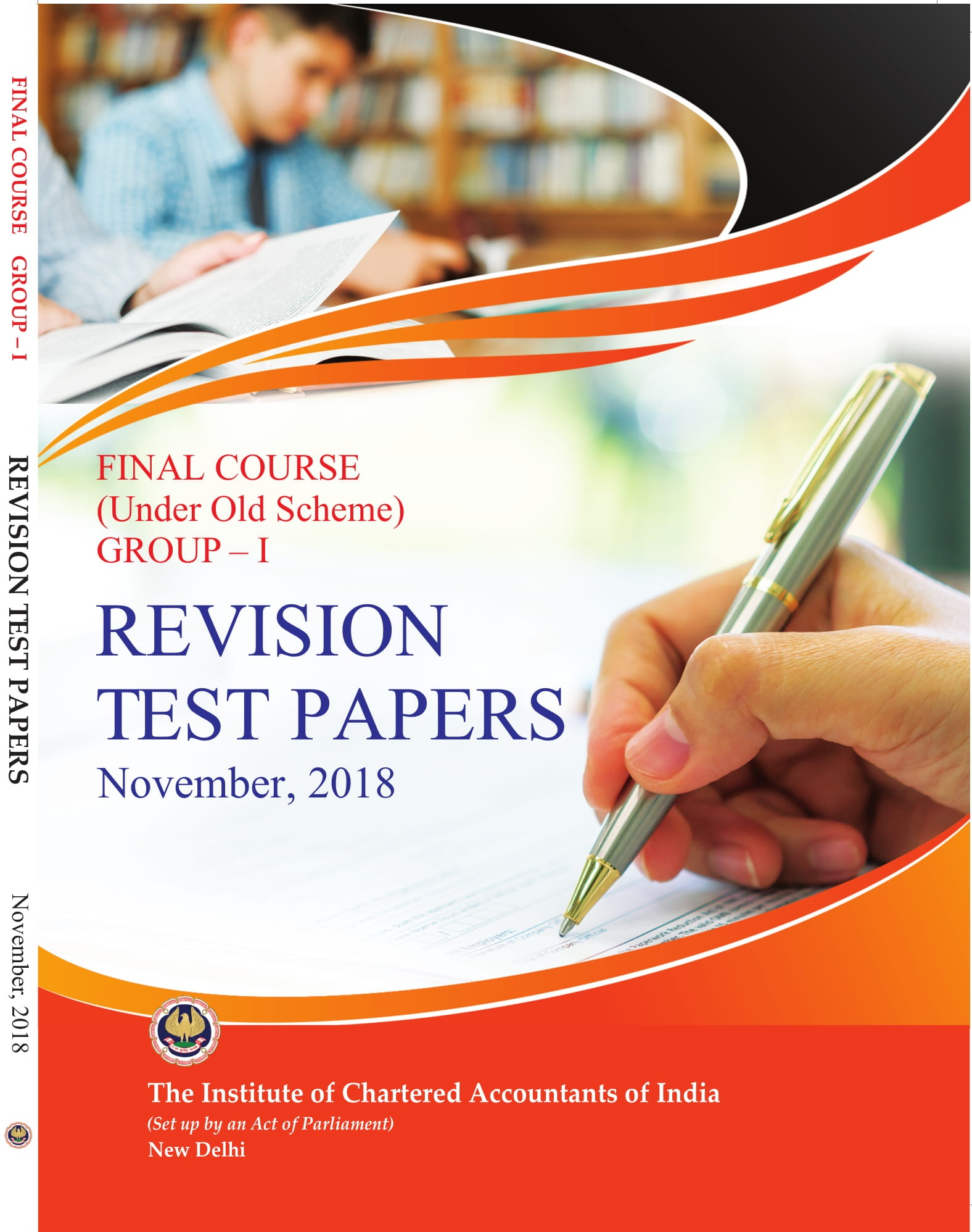 Final Course (Under Old Scheme) - Group - I - Revision Test Papers - November, 2018
