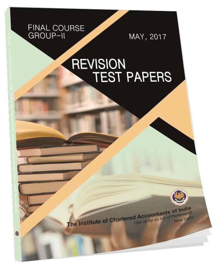 Final Course - Group - II - Revision Test Papers - May, 2017