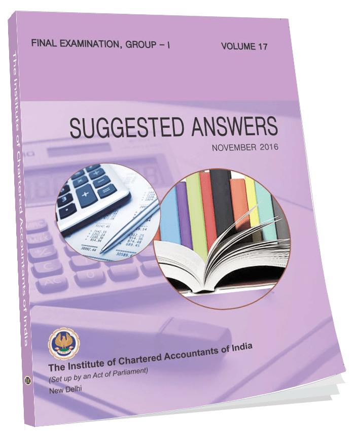 Final Examination, Group - I, Suggested Answers, November, 2016