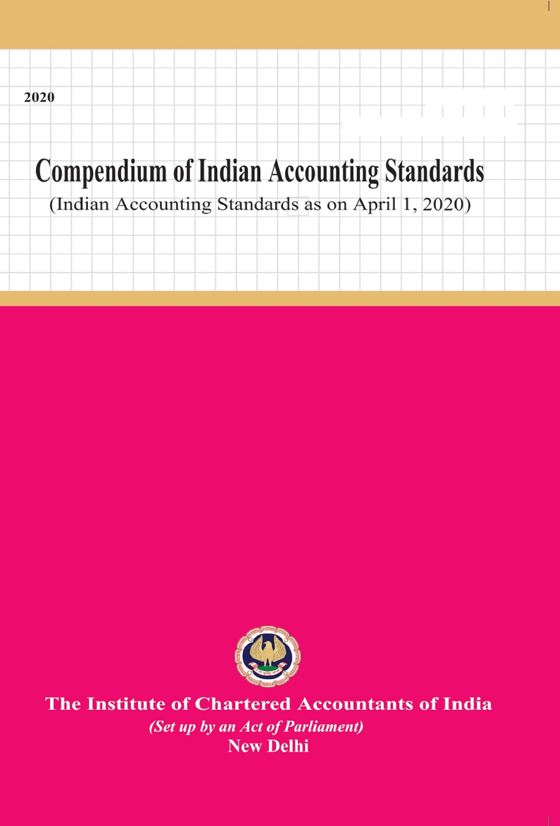 Compendium of Indian Accounting Standards (Indian Accounting Standards as on April 1, 2020) Volume: I&II