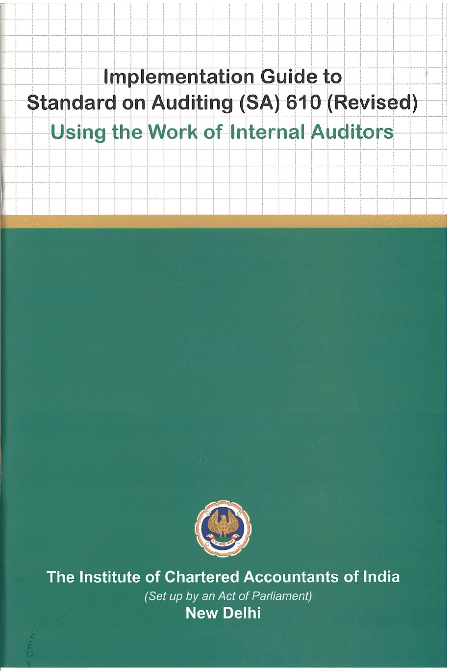 Implementation Guide to Standard on Auditing (SA) 610 (Revised) (October, 2018) Using the Work of Internal Auditors