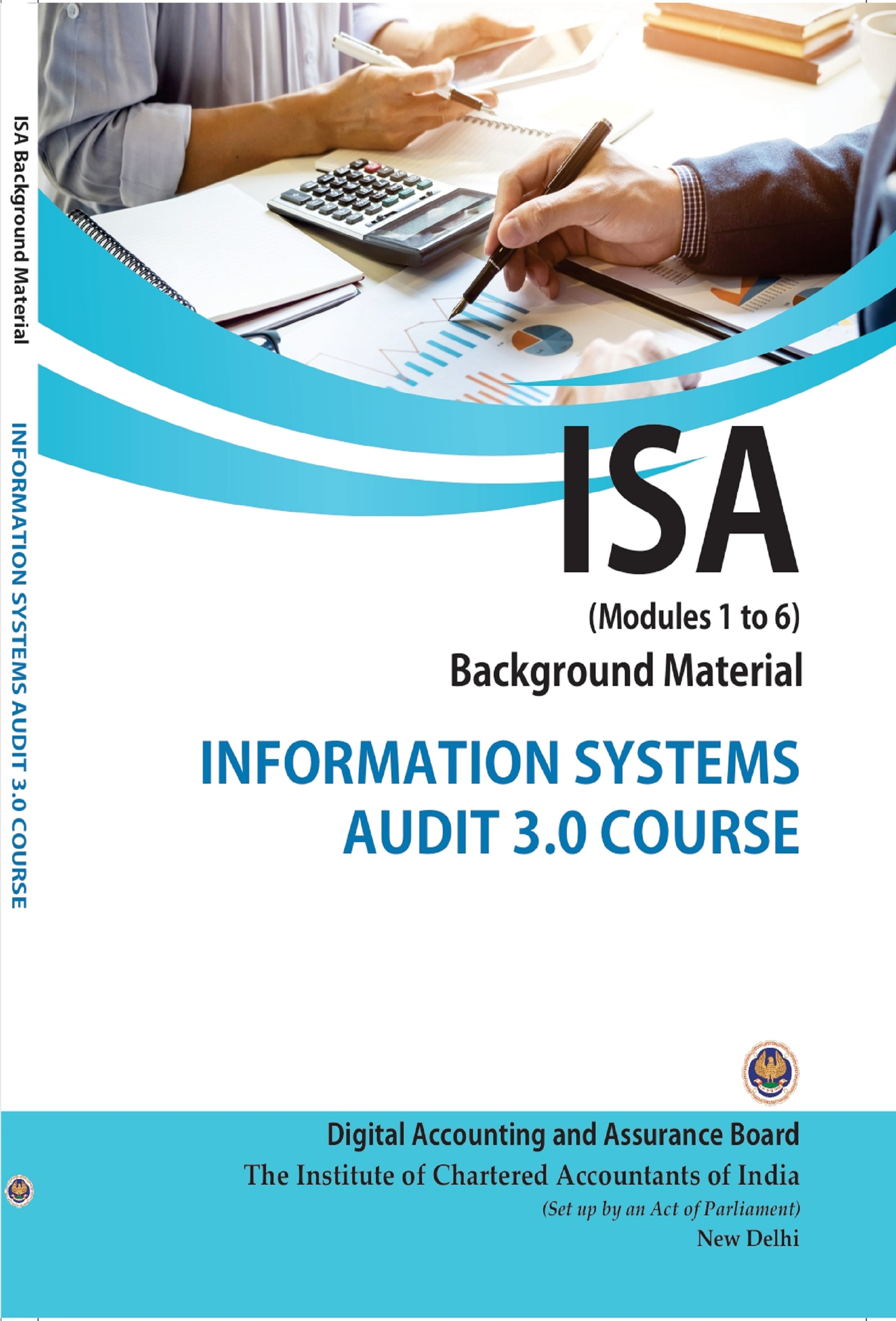 ISA Background Material: Information Systems Audit 3.0 Course (Module 1 to 6) & Lab Manuals and Case Studies (August, 2020)