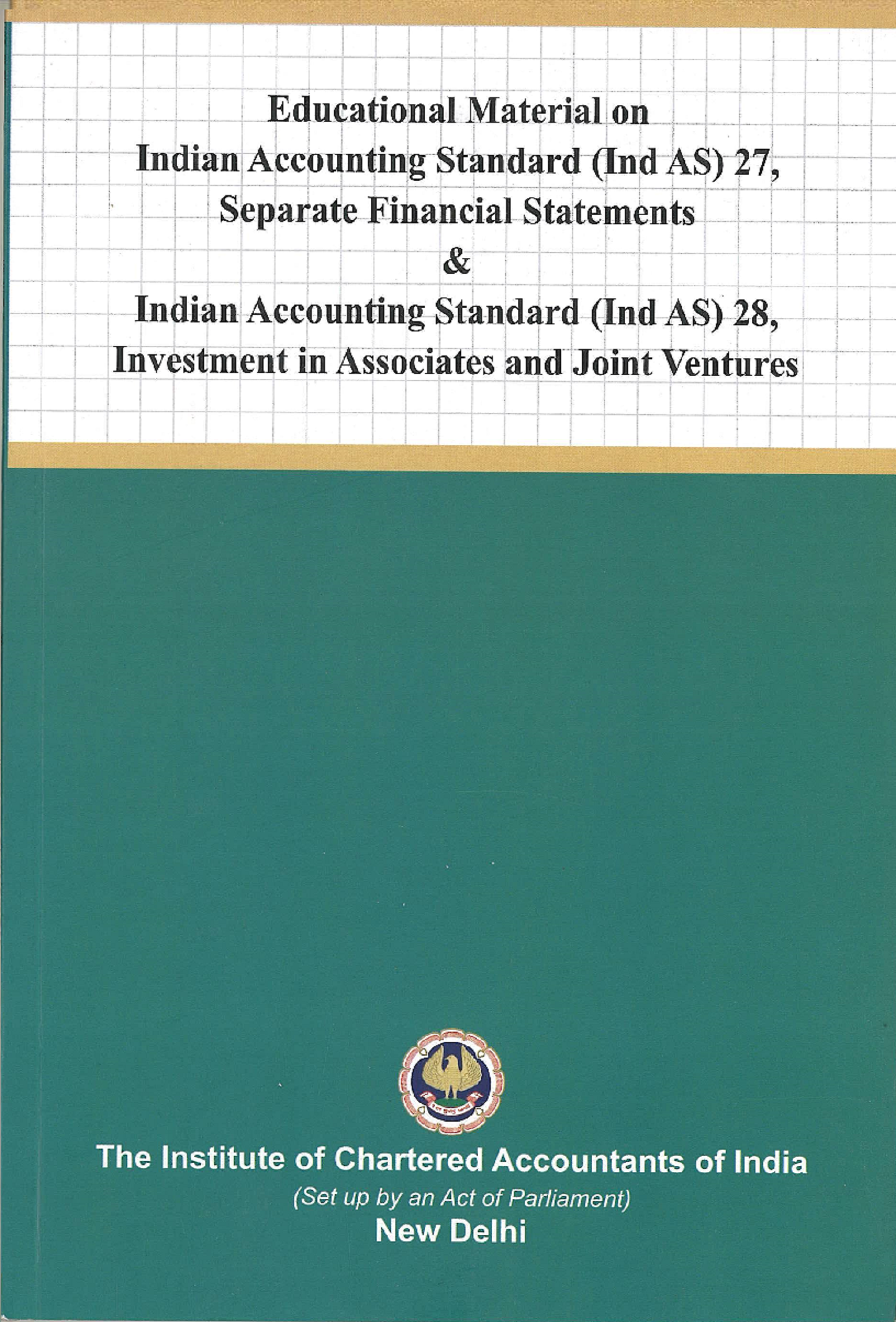 Educational Material on Indian Accounting Standards (Ind AS) 27, Separate Financial Statements & Educational Material on Indian Accounting Standards (Ind AS) 28, Investment in Associates and Joint Ventures (July, 2018)