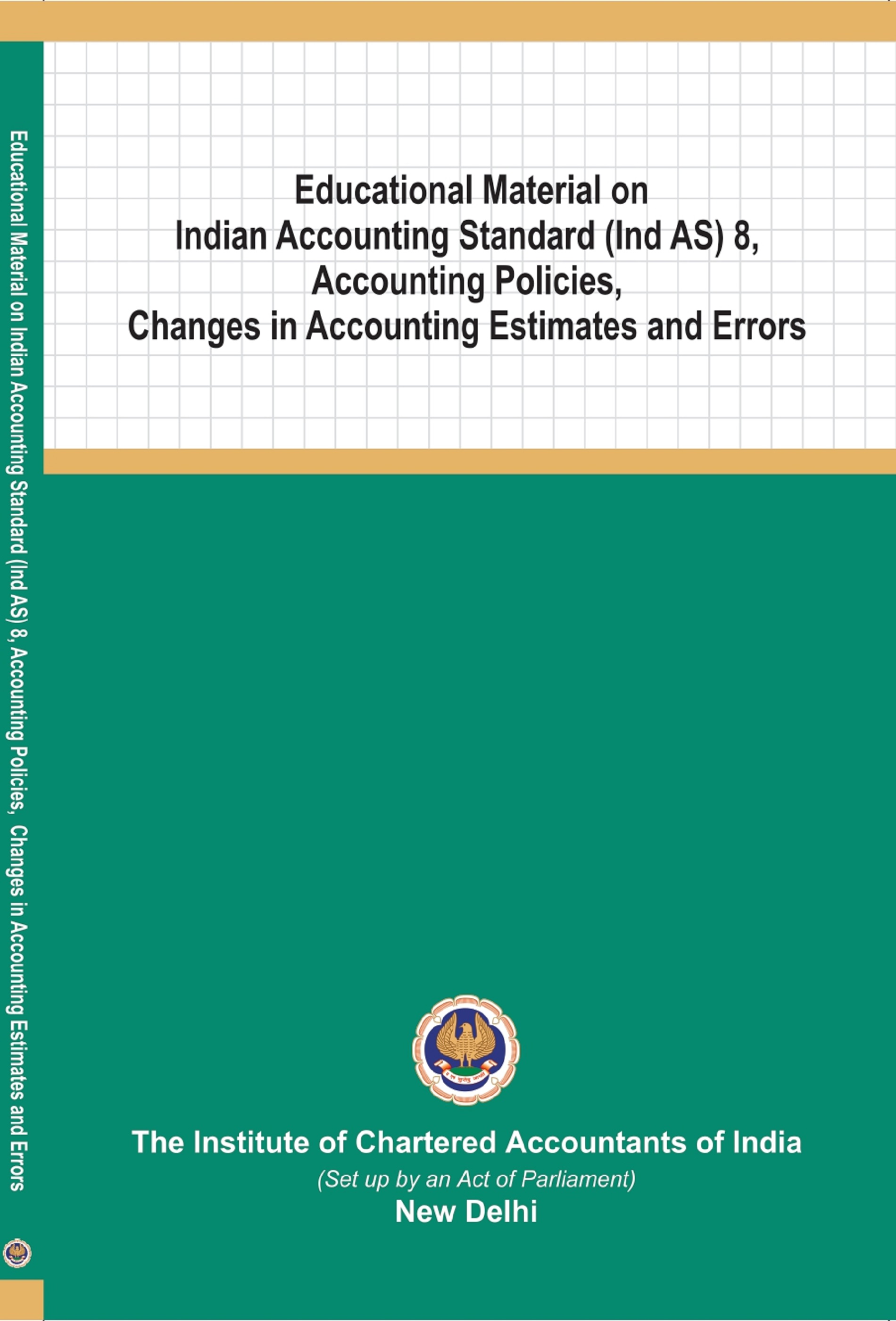 Educational Material on Indian Accounting Standard (Ind AS) 8, Accounting Policies, Changes in Accounting Estimates and Errors (July, 2019)