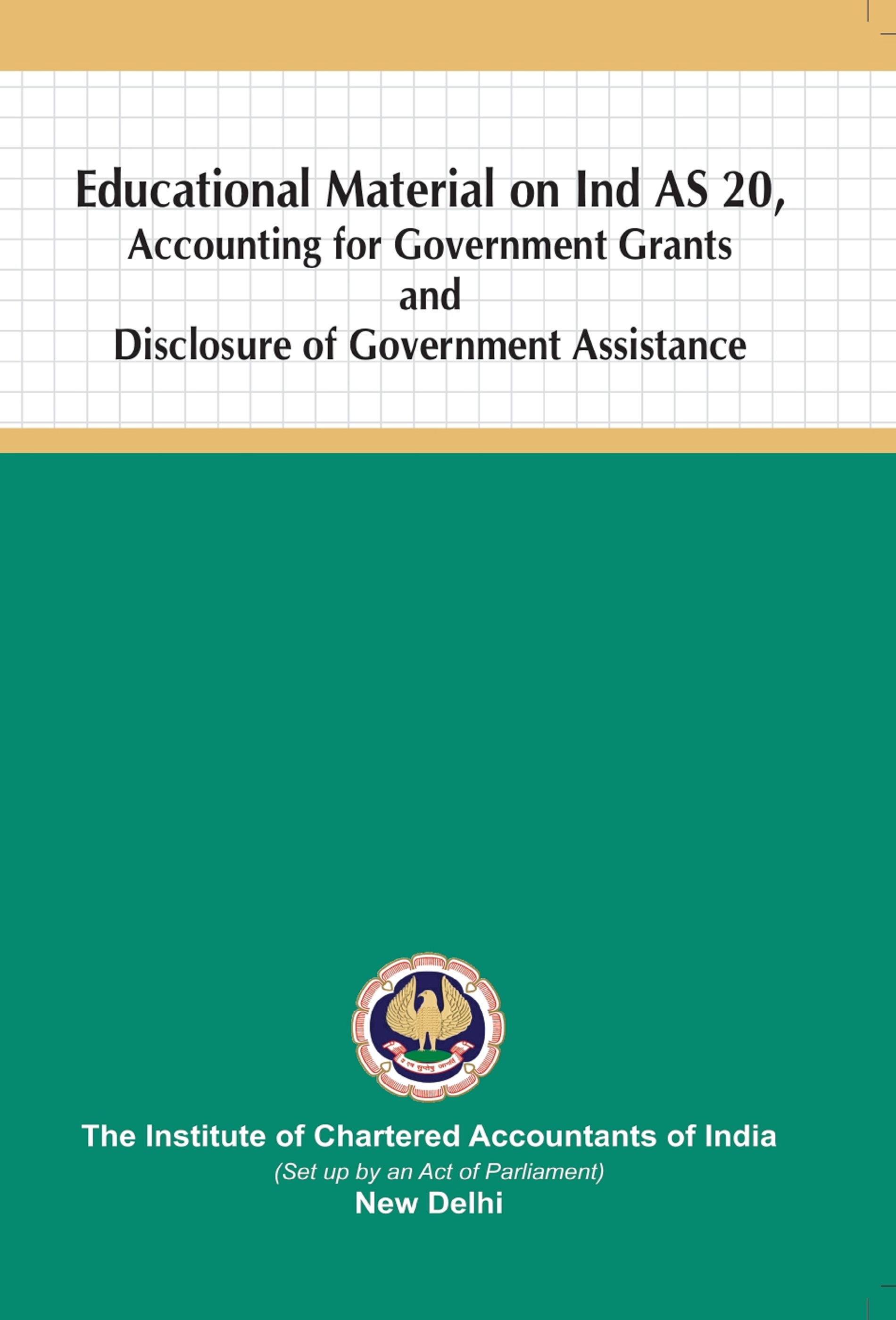 Educational Material on Ind AS 20, Accounting for Government Grants and Disclosure of Government Assistance (February, 2020)