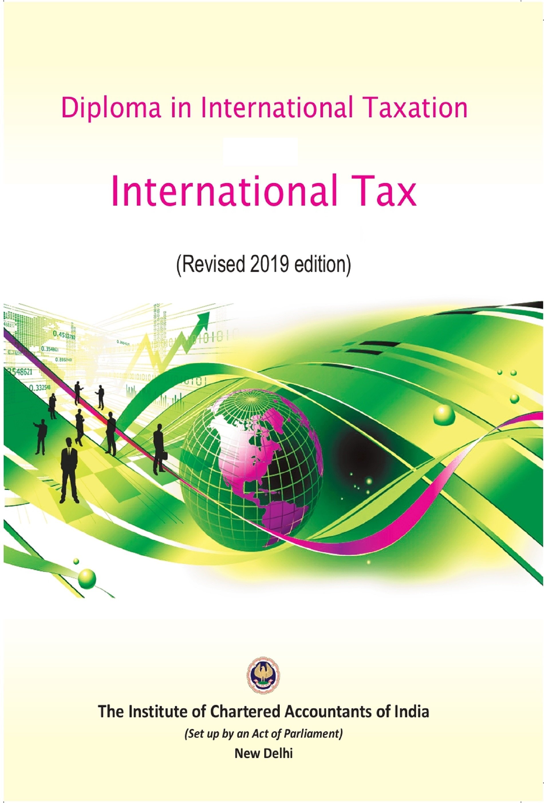 Diploma in International Taxation - Paper-1 International Tax-Transfer Pricing, Paper-2 Practice (Part-I & Part-II) (Revised 2019 Edition)