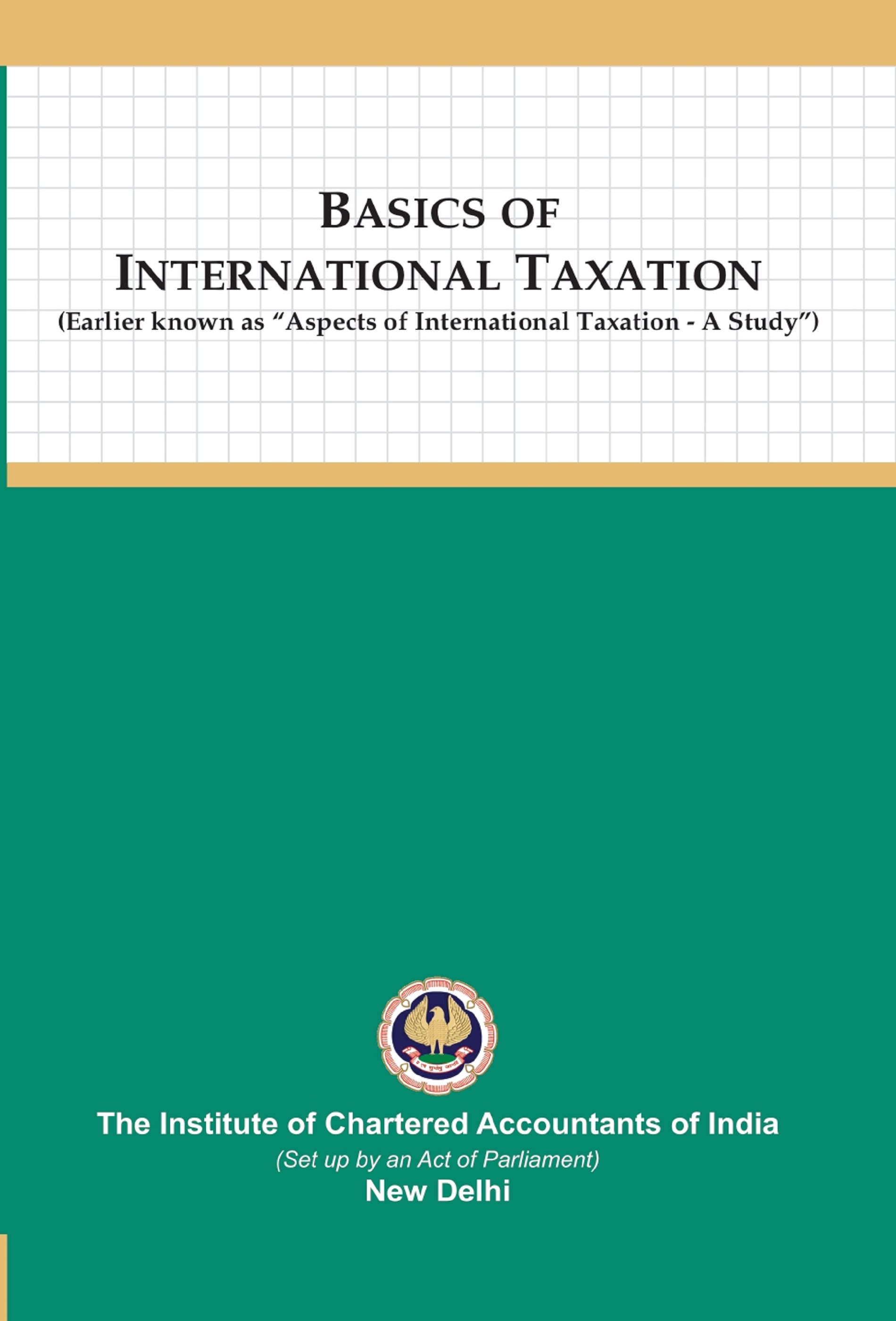 Basics of International Taxation (Earlier known as Aspects of International Taxation: A Study) (October, 2020)