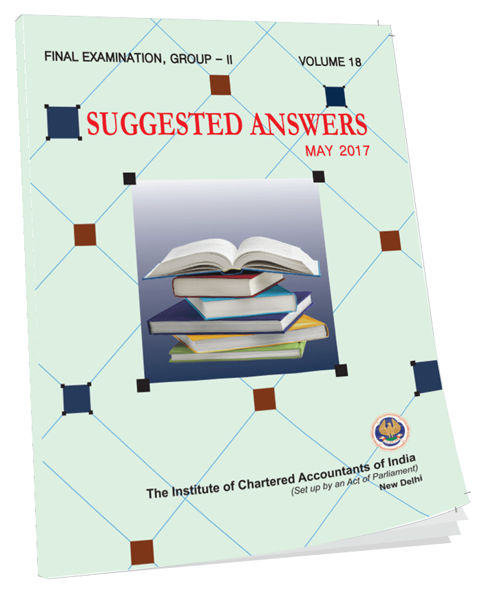 Final Examination, Group -II, Suggested Answers, May,2017 (September, 2017)