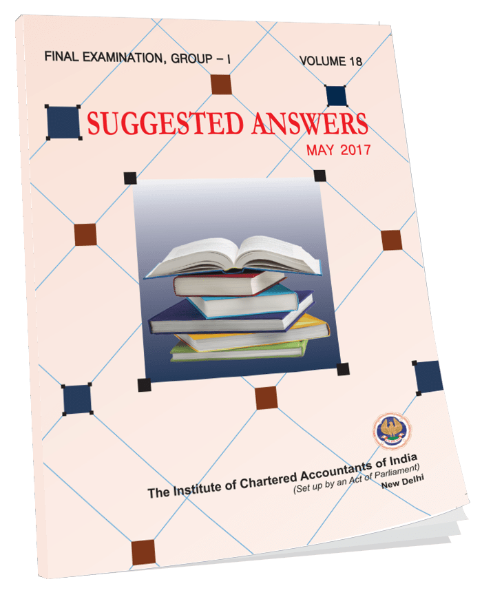 Final Examination, Group - I, Suggested Answers, May,2017