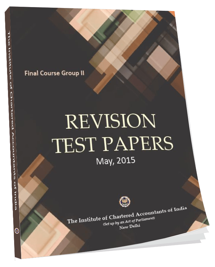 Final Course Group - II Revision Test Papers  May, 2015