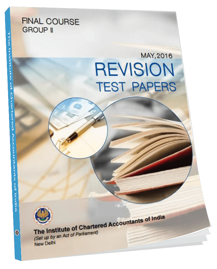 Final Course Revision Test Papers Group - II May, 2016